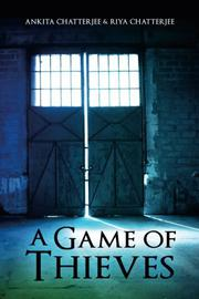 A Game of Thieves by Ankita Chatterjee