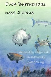 EVEN BARRACUDAS NEED A HOME. by Robyn Kuhl