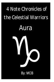4 Note Chronicles of the Celestial Warriors: Aura by M C B