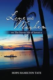 Love and Mayhem on The Sunny Isle of Jamaica by Hope Hamilton Tate