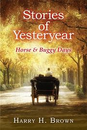STORIES OF YESTERYEAR by Harry H. Brown