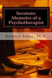 Sessions: Memoirs of a Psychotherapist by Kathryn Foster
