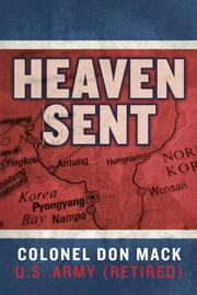 HEAVEN SENT by Donald J. Mack