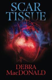 SCAR TISSUE by Debra Macdonald