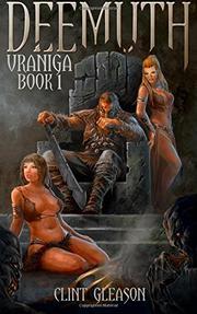 Deemuth: Vraniga Book 1 by Clint Gleason