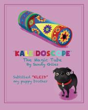 Kaleidoscope the Magic Tube by Sandy A. Giles