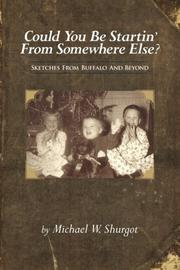 Could You Be Startin' From Somewhere Else? by Michael W. Shurgot