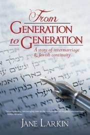 FROM GENERATION TO GENERATION by Jane Larkin