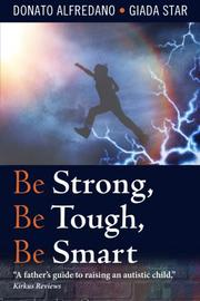 Be Strong, Be Tough, Be Smart by Donato Alfredano