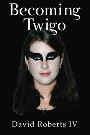 Becoming Twigo by David Roberts IV