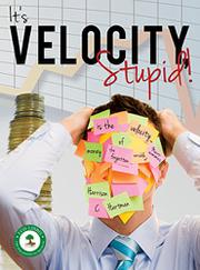 It's Velocity, Stupid! by Harrison C. hartman