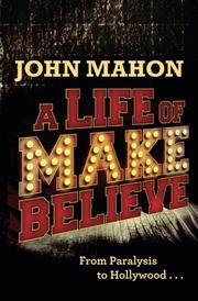 A Life of Make Believe by John Mahon