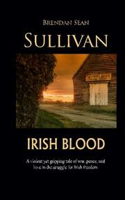 Irish Blood by Brendan Sean Sullivan