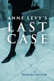 ANNE LEVY'S LAST CASE by Barbara Sattler