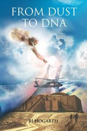 FROM DUST TO DNA by RJ Hogarth
