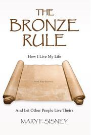 The Bronze Rule by Mary F. Sisney