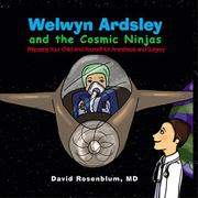 Welwyn Ardsley and the Cosmic Ninjas  by David Rosenblum
