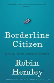 BORDERLINE CITIZEN by Robin Hemley