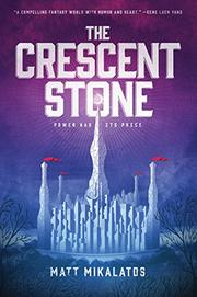 THE CRESCENT STONE by Matt Mikalatos