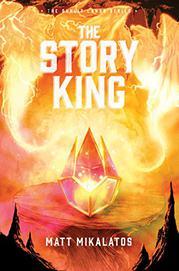 THE STORY KING by Matt Mikalatos