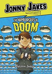 JONNY JAKES INVESTIGATES THE HAMBURGERS OF DOOM by Malcolm Judge