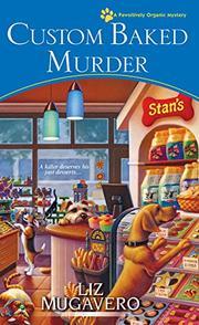 CUSTOM BAKED MURDER  by Liz Mugavero