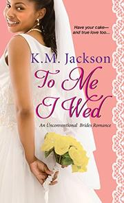 TO ME I WED by K.M.  Jackson