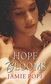 HOPE BLOOMS by Jamie Pope