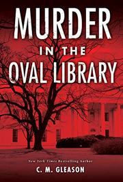MURDER IN THE OVAL LIBRARY  by C.M. Gleason