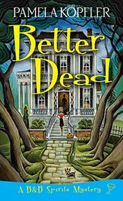 BETTER DEAD  by Pamela Kopfler