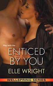 ENTICED BY YOU  by Elle Wright