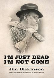 I'M JUST DEAD, I'M NOT GONE by Jim Dickinson