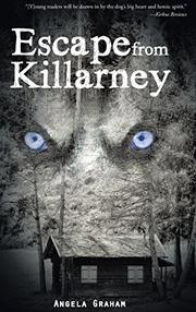 ESCAPE FROM KILLARNEY by Angela Graham