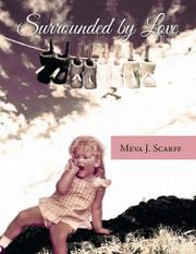 Surrounded by Love by Meva J. Scarff