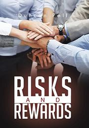 RISKS AND REWARDS by Duncan Pell