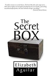 THE SECRET BOX by Elizabeth Aguilar