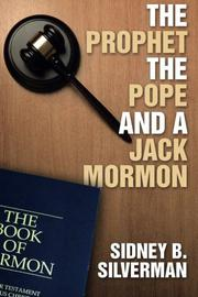 The Prophet, The Pope and a Jack Mormon by Sidney B. Silverman