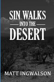Sin Walks Into The Desert by Matt Ingwalson
