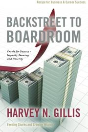 Backstreet to Boardroom by Harvey N. Gillis