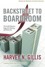 Backstreet to Boardroom by Harvey N. Gillis