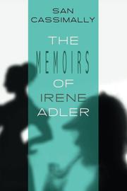 The Memoirs of Irene Adler by San Cassimally
