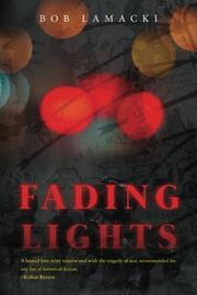 Fading Lights by Bob Lamacki
