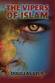 THE VIPERS OF ISLAM by Douglas Vigil