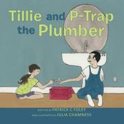 TILLIE AND P-TRAP THE PLUMBER by Patrick C Foley