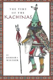 THE TIME OF THE KACHINAS by Barbara Winther