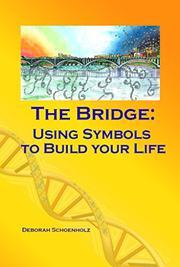 THE BRIDGE by Deborah Schoenholz
