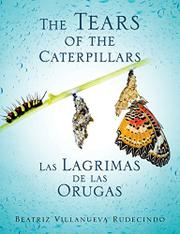 The Tears of the Caterpillars by Beatriz Villanueva Rudecindo