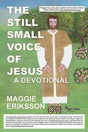 The Still Small Voice of Jesus by Maggie Eriksson