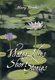 WATER LILIES AND OTHER SHORT STORIES by Mary Brooks