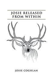 JOSIE RELEASED FROM WITHIN by Josie Coghlan